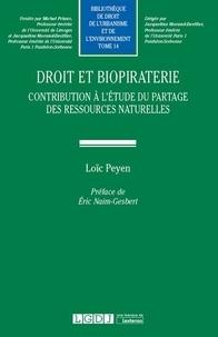 Loïc Peyen - Droit et biopiraterie - Contribution à l'étude du partage des ressources naturelles.