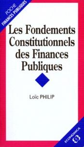 Loïc Philip - Les fondements constitutionnels des finances publiques.