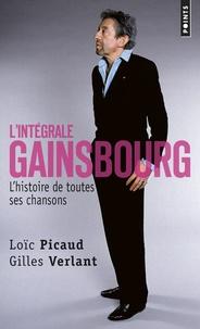 Loïc Picaud et Gilles Verlant - L'intégrale Gainsbourg - L'histoire de toutes ses chansons.