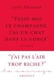 Loïc Prigent - « Passe-moi le champagne, j'ai un chat dans la gorge » - Collection Le Courage dirigée par Charles Dantzig.