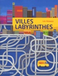 Loic Robaeys - Villes labyrinthes.