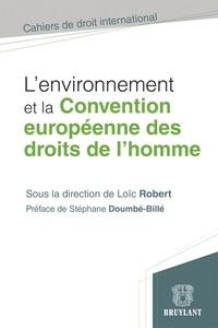 Loïc Robert - L'environnement et la Convention européenne des droits de l'homme.