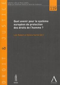 Loïc Robert et Hélène Surrel - Quel avenir pour le système européen de protection des droits de l'homme ? - Actes du colloque du 29 mars 2019.