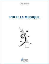 Loïc Rocard - Pour la musique.