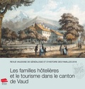 Loïc Rochat - Revue vaudoise de généalogie et d'histoire des familles 2018, 31e année - Les familles hôtelières et le tourisme dans le canton de Vaud.