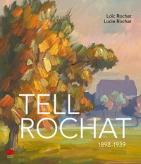 Loïc Rochat et Lucie Rochat - Tell Rochat (1898-1939).