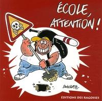 Loïc Schvartz - Ecole, attention !.