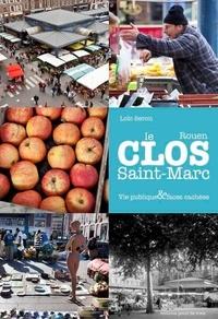 Loïc Séron - Le Clos Saint-Marc - Vie publique et faces cachées.