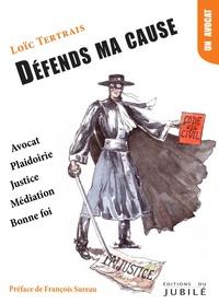 Loïc Tertrais - Défends ma cause.