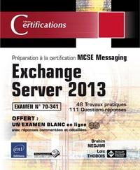 Exchange Server 2013- Préparation à la certification MCSE Messaging Examen 70-341 - Loïc Thobois |