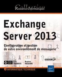Exchange Server 2013- Configuration et gestion de votre environnement de messagerie - Loïc Thobois   Showmesound.org