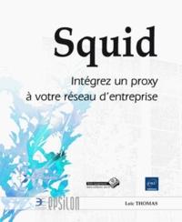 Squid - Intégrez un proxy à votre réseau dentreprise.pdf