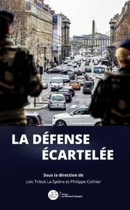 Loïc Tribot La Spière et Philippe Cothier - La défense écartelée.
