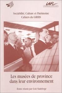 Loïc Vadelorge - Les musées de province dans leur environnement - [journée d'étude, Université de Rouen, 4 décembre 1993.