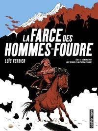 Loïc Verdier et Matthieu Alexandre - La farce des hommes-foudre.