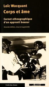 Loïc Wacquant - Corps et âme - Carnets ethnographiques d'un apprenti boxeur.
