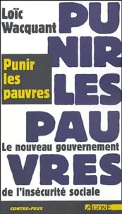 Loïc Wacquant - Punir les pauvres - Le nouveau gouvernement de l'insécurité sociale.