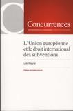 Loïc Wagner - L'Union européenne et le droit international des subventions.