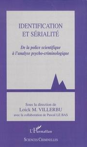 Loick M. Villerbu - Identification et sérialité - De la police scientifique à l'analyse psycho-criminologique.