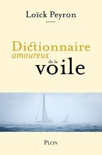 Loïck Peyron et Jean-Louis Le Touzet - Dictionnaire amoureux de la voile.