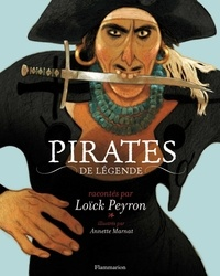 Loïck Peyron - Pirates de légende.