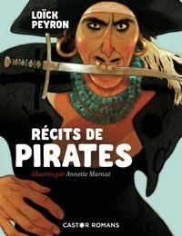 Loïck Peyron et Annette Marnat - Récits de pirates.