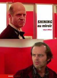 Loig Le Bihan - Shining au miroir - Surinterprétations.
