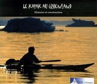 Loïk Bourdon - Le kayak au Groenland - Histoire et construction.