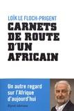 Loïk Le Floch-Prigent - Carnets de route d'un africain.