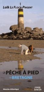 Loïk Le Floch-Prigent - La pêche à pied en Bretagne.
