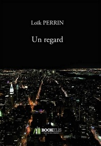Loïk PERRIN - UN REGARD.