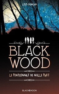 Lois Duncan - Blackwood - Le pensionnat de nulle part.