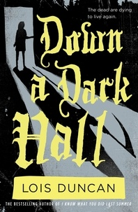 Lois Duncan - Down a Dark Hall.