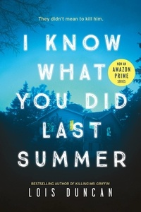 Lois Duncan - I Know What You Did Last Summer.