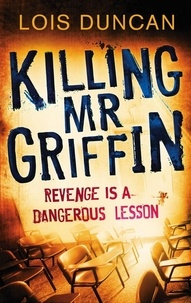 Lois Duncan - Killing Mr Griffin.