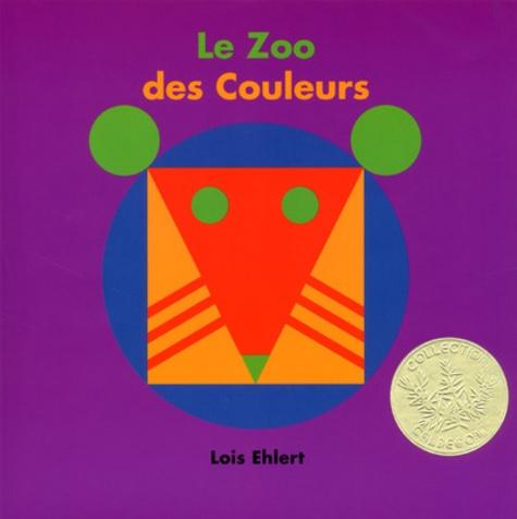 Lois Ehlert - Le zoo des couleurs.