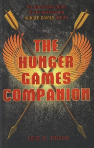 Lois H. Gresh - The Hunger Games Companion.