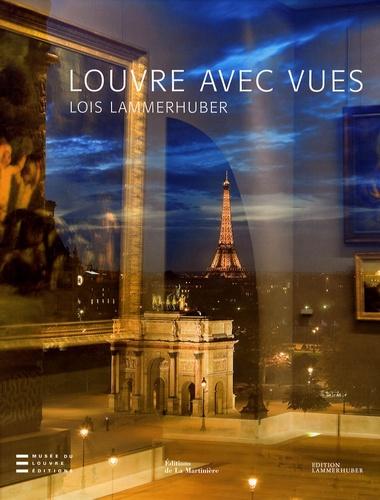 Lois Lammerhuber et Daniel Soulié - Louvre avec vues.