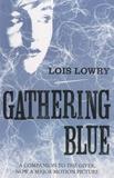 Lois Lowry - Gathering Blue.
