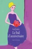 Lois Lowry - Le bal d'anniversaire.