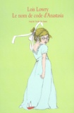Lois Lowry - Le nom de code d'Anastasia.