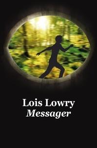 Lois Lowry - Le Quatuor  : Messager.