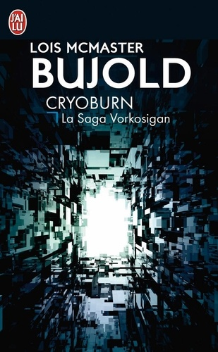 Lois McMaster Bujold - La saga Vorkosigan  : Cryoburn.