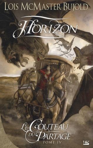 Lois McMaster Bujold - Le Couteau du Partage Tome 4 : Horizon.