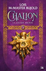 Lois McMaster Bujold - Le cycle de Chalion Tome 3 : La chasse sacrée.