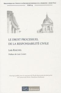 Loïs Raschel - Le droit processuel de la responsabilité civile.