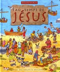 Lois Rock et Lorenzo Orlandi - Au temps de Jésus.