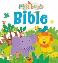 Lois Rock et Kay Widdowson - Bible P'tits bouts.
