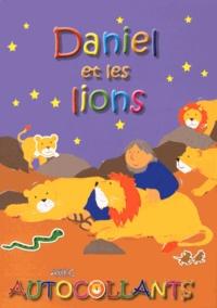 Lois Rock et Alex Ayliffe - Daniel et les lions.