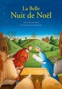 Lois Rock et Alison Jay - La belle nuit de Noël.